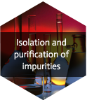 Isolation and purification Of Impurirites